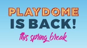 Playdome in Vancouver at Spring Break