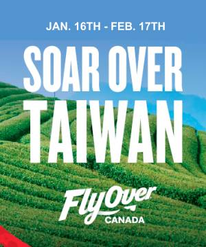 Soar Over Taiwan at FlyOver Canada